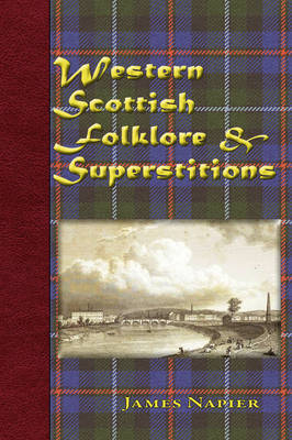 Western Scottish Folklore & Superstitions (Paperback)