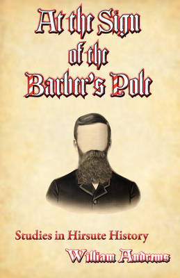 At the Sign of the Barber's Pole: A Study in Hirsute History (Paperback)