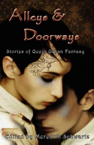 Alleys & Doorways: Stories of Queer Urban Fantasy (Paperback)