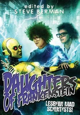 Daughters of Frankenstein: Lesbian Mad Scientists! (Hardback)