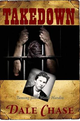 Takedown: Taming John Wesley Hardin: An Erotic Novel (Paperback)