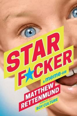 Starf*cker: A Meme-Oir (Paperback)
