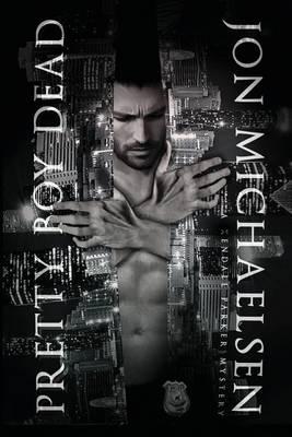 Pretty Boy Dead - Kendall Parker Mystery (Paperback)