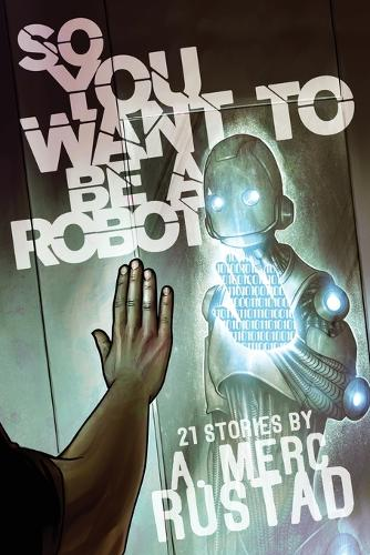 So You Want to Be a Robot and Other Stories (Paperback)