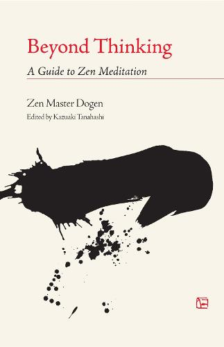 Beyond Thinking: A Guide to Zen Meditation (Paperback)