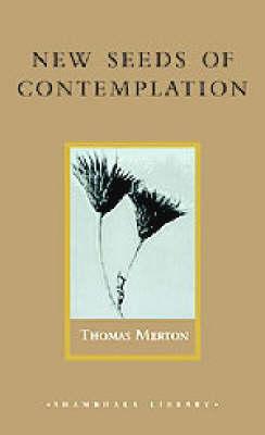 New Seeds of Contemplation - Shambhala classics library (Hardback)