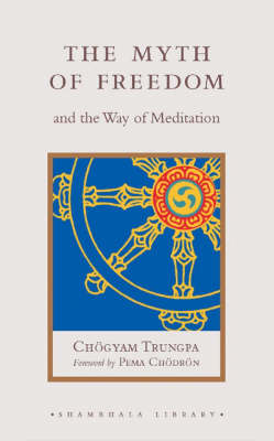 The Myth of Freedom and the Way of Meditation (Hardback)