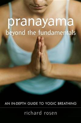 Pranayama Beyond The Fundamentals (Paperback)