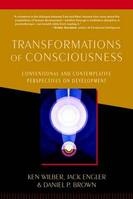 Transformation of Consciousness: Conventional and Contemplative Perspectives on Development (Paperback)