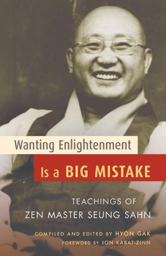 Wanting Enlightenment Is A Big Mistake (Paperback)