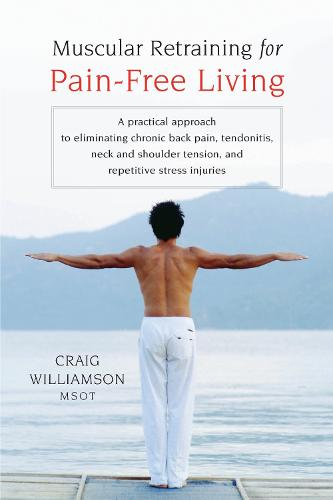 Muscular Retraining For Pain-Free Living (Paperback)