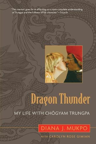 Dragon Thunder: My Life with Chogyam Trungpa (Paperback)