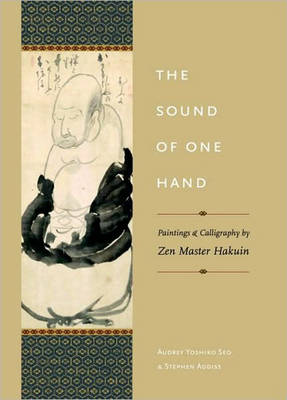 The Sound of One Hand: Paintings and Calligraphy by ZEN Master Hakuin (Paperback)