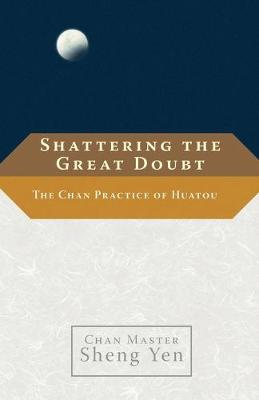 Shattering The Great Doubt (Paperback)