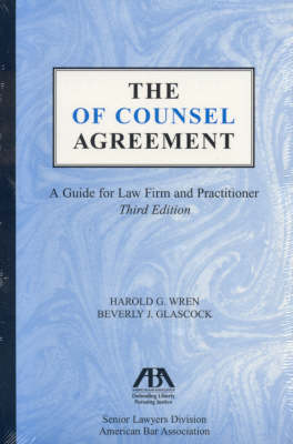 The of Counsel Agreement: A Guide for Law Firm and Practitioner (Paperback)