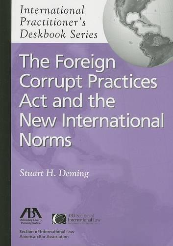 The Foreign Corrupt Practices Act and the New International Norms (Paperback)