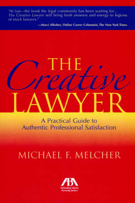 The Creative Lawyer: Imagine and Realize Your Path to Professional Satisfaction (Paperback)