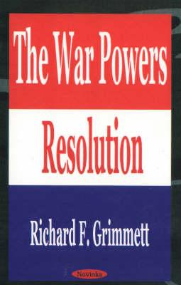 The War Powers Resolution (Hardback)