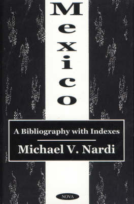 Mexico: A Bibliography with Indexes (Hardback)