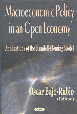 Macroeconomic Policy in an Open Economy: Applications of the Mundell-Fleming Model (Hardback)
