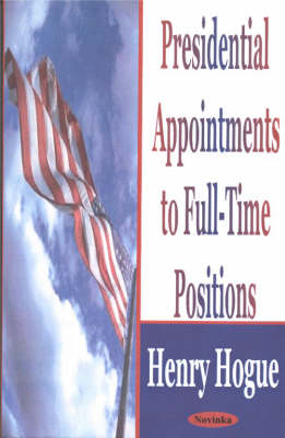 Presidential Appointments to Full-Time Positions (Paperback)