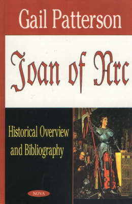 Joan of Arc: Historical Overview & Bibliography (Hardback)
