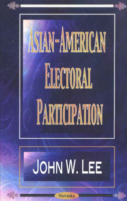 Asian-American Electoral Participation (Paperback)