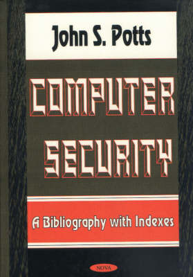 Computer Security: A Bibliography with Indexes (Hardback)