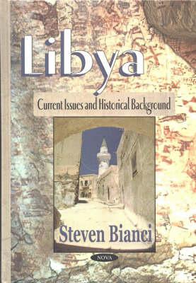 Libya: Current Issues & Historical Background (Hardback)