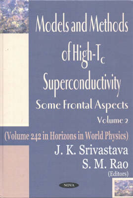 Models & Methods of High-Tc Superconductivity, Volume 2: Some Frontal Aspects (Hardback)