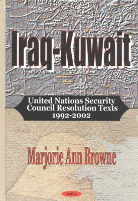 Iraq-Kuwait: United Nations Security Council Resolution Texts 1992-2002 (Hardback)