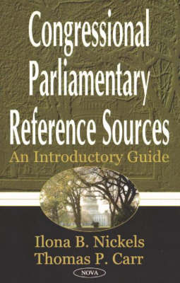 Congressional Parlimentary Reference Sources: An Introductory Guide (Hardback)