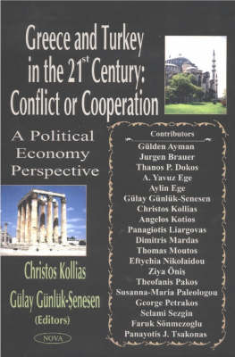 Greece and Turkey in the 21st Century - Conflict or Co-Operation: A Political Economy Perspective (Hardback)
