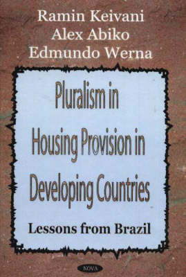 Pluralism in Housing Provision in Developing Countries: Lessons from Brazil (Hardback)