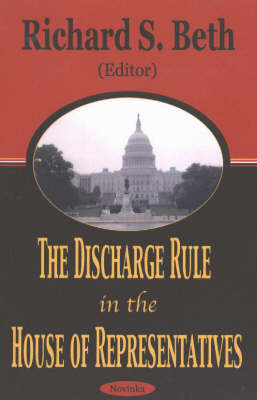 Discharge Rule in the House of Representatives (Paperback)