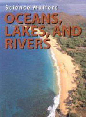 Oceans, Lakes and Rivers - Science Matters (Paperback)