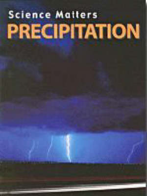 Precipitation - Science Matters (Paperback)