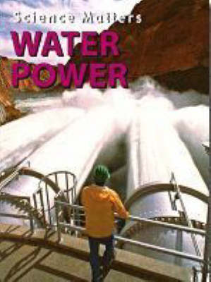 Water Power - Science Matters (Paperback)