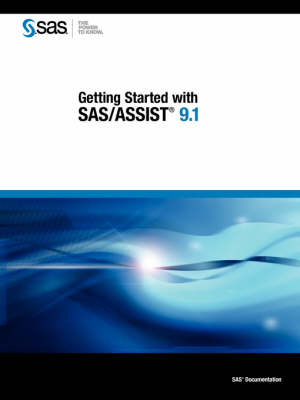 Getting Started with SAS/ASSIST 9.1 (Paperback)