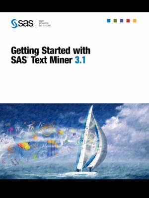 Getting Started with SAS(R) Text Miner 3.1 (Paperback)