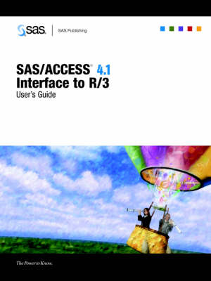 SAS/ACCESS(R) 4.1 Interface to R/3: User's Guide (Paperback)