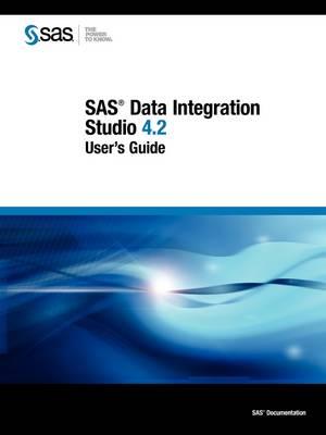 SAS Data Integration Studio 4.2: User's Guide (Paperback)