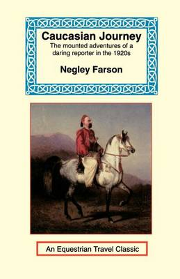 Caucasian Journey - Equestrian Travel Classics (Paperback)