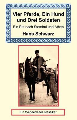 Vier Pferde, Ein Hund Und Drei Soldaten (Paperback)