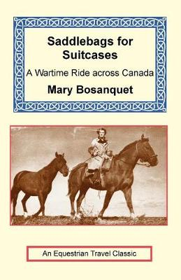 Saddlebags for Suitcases - Equestrian Travel Classics (Paperback)