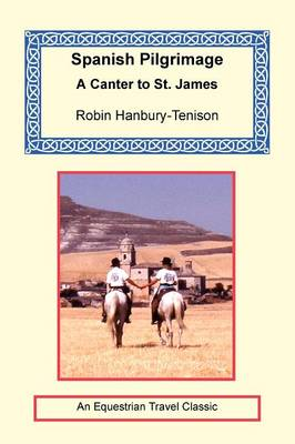 Spanish Pilgrimage - A Canter to Saint James (Paperback)