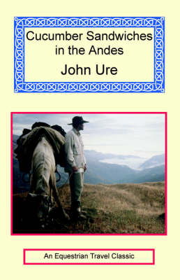 Cucumber Sandwiches in the Andes (Paperback)