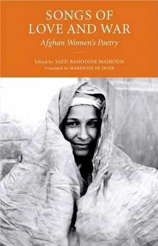 Songs of Love and War: Afghan Women's Poetry (Paperback)