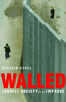 Walled: Israeli Society at an Impasse (Paperback)