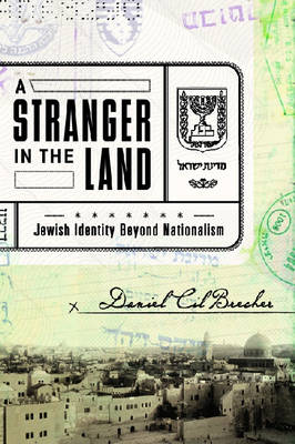 A Stranger in the Land: Jewish Identity Beyond Nationalism (Paperback)